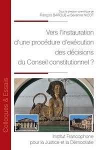 François Barque et Séverine Nicot - Vers l'instauration d'une procédure d'exécution du conseil constitutionnel ?.