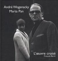 François Barré et Philippe Monsel - André Wogenscky - Marta Pan - L'oeuvre croisé.