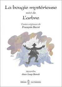 François Barré - La bougie mystérieuse suivi de L'Arbre.