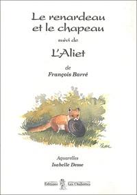 François Barré - Le renardeau et le chapeau suivi de L'Aliet.