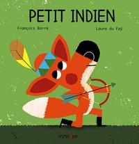 François Barré et Laure du Faÿ - Petit Indien.