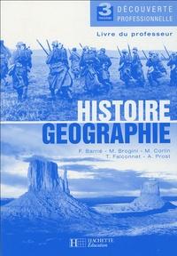 François Barrié et Maurice Brogini - Histoire Géographie 3e Découverte professionnelle - Livre du professeur.