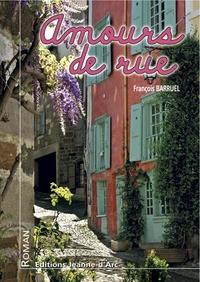 François Barruel - Amours de rue.