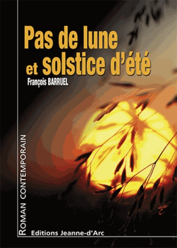 François Barruel - Pas de lune et solstice d'été.
