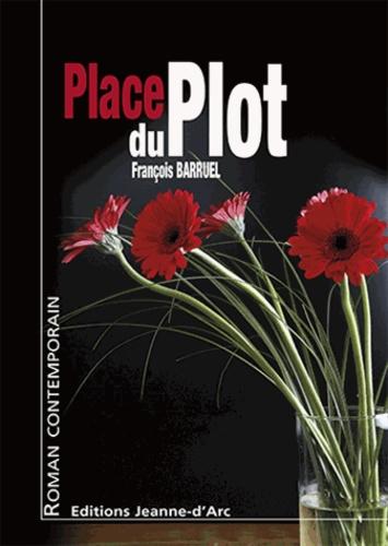 François Barruel - Place du plot.