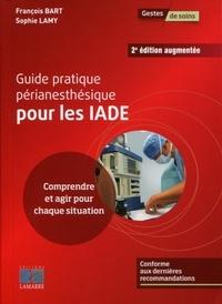 Guide pratique périanesthésique pour les IADE - Comprendre et agir pour chaque situation.pdf