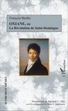 François Barthe - Oxiane ou La révolution de Saint-Domingue.