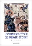 François Baruchello - Les Normands d'Italie, des barbares de génie.