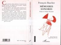 François Baschet - Mémoires sonores.