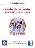 François Baudez - Code de la route accessible à tous.
