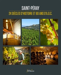 Saint-Péray, 24 siècles d'Histoire et 80 ans d'AOC - François Baudez |