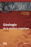 François Baudin et Nicolas-Pierre Tribovillard - Géologie de la matière organique.