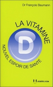 Lesmouchescestlouche.fr La vitamine D - Nouvel espoir de santé ? Image