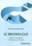 François Baumann - Le brown-out - Quand le travail n'a plus aucun sens.