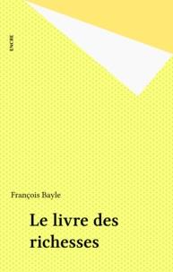 François Bayle - Le livre des richesses.