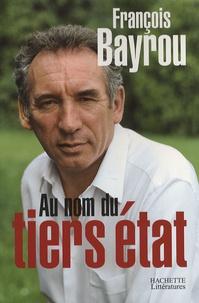 François Bayrou - Au nom du tiers état.