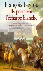 François Bayrou - Ils portaient l'écharpe blanche.