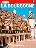 François Bazin et Hervé Champollion - Aimer la Bourgogne.