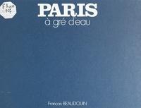 François Beaudouin et  Association des amis du musée - Paris à gré d'eau.