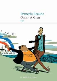 François Beaune - Omar et Greg.