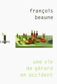 François Beaune - Une vie de Gérard en occident.