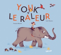François Beaune et Julia Wauters - Youk le râleur.