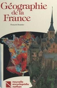 François Beautier et  Collectif - Géographie de la France.