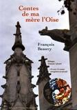 François Beauvy - Contes de ma mère l'Oise - Edition bilingue français-picard. 1 CD audio