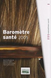François Beck et Philippe Guilbert - Baromètre santé 2005.