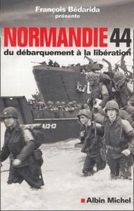 François Bédarida - Normandie 44 - Du débarquement à la libération.