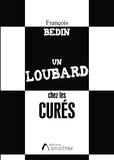 François Bedin - Un loubard chez les curés.