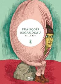 François Bégaudeau - Au début.