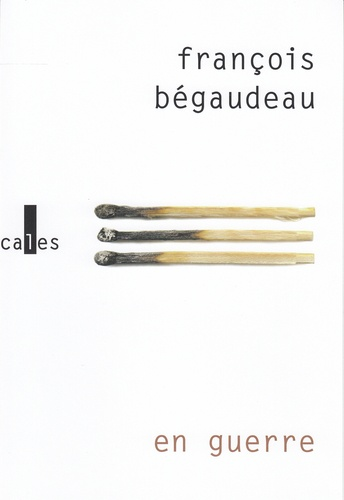 François Bégaudeau - En guerre.