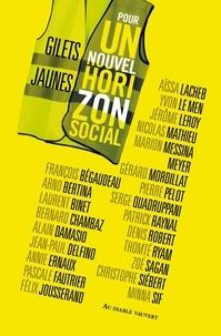 François Bégaudeau et Arno Bertina - Gilets jaunes, pour un nouvel horizon social.