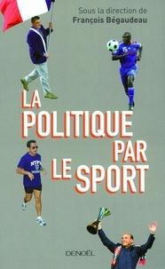 François Bégaudeau - La Politique par le sport.