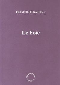 François Bégaudeau - Le Foie.