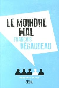 François Bégaudeau - Le moindre mal.