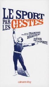 François Bégaudeau et Xavier de La Porte - Le sport par les gestes.