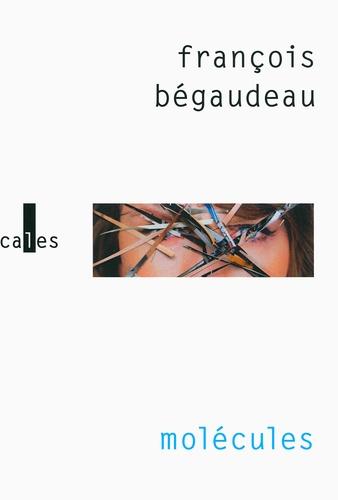 François Bégaudeau - Molécules.
