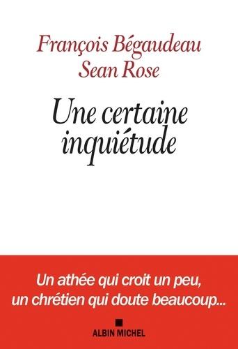 François Bégaudeau et Sean Rose - Une certaine inquiétude.