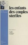 François Béguin et Monique Bydlowski - Les enfants des couples stériles.