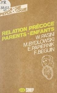 François Béguin et Monique Bydlowski - Relation précoce parents-enfants.