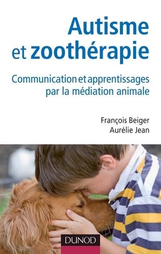 François Beiger et Aurélie Jean - Autisme et zoothérapie - Communication et apprentissages par la médiation animale.