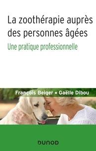 Ebooks magazines téléchargement gratuit La zoothérapie auprès des personnes âgées  - Une pratique professionnelle  par François Beiger, Gaëlle Dibou (Litterature Francaise)