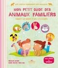 François Beiger et Marie-Hélène Tran-Duc - Mon petit guide des animaux familiers - Comment les soigner et bien s'en occuper.