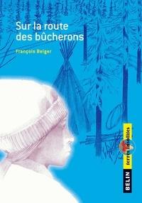 François Beiger - Sur la route des bucherons.