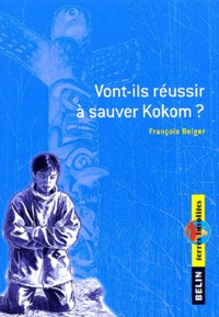François Beiger - Vont-ils réussir à sauver Kokom ?.