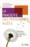 François Béland et Hervé Michel - La fragilité des personnes âgées - Définitions, controverses et perspectives d'action.