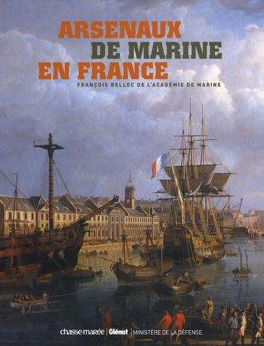 François Bellec - Arsenaux de marine en France.