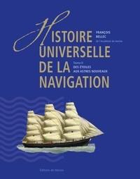 François Bellec - Histoire universelle de la navigation - Tome 2, Des étoiles aux astres nouveaux.